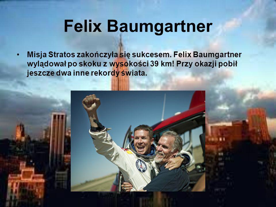 Felix Baumgartner Misja Stratos zakończyła się sukcesem.