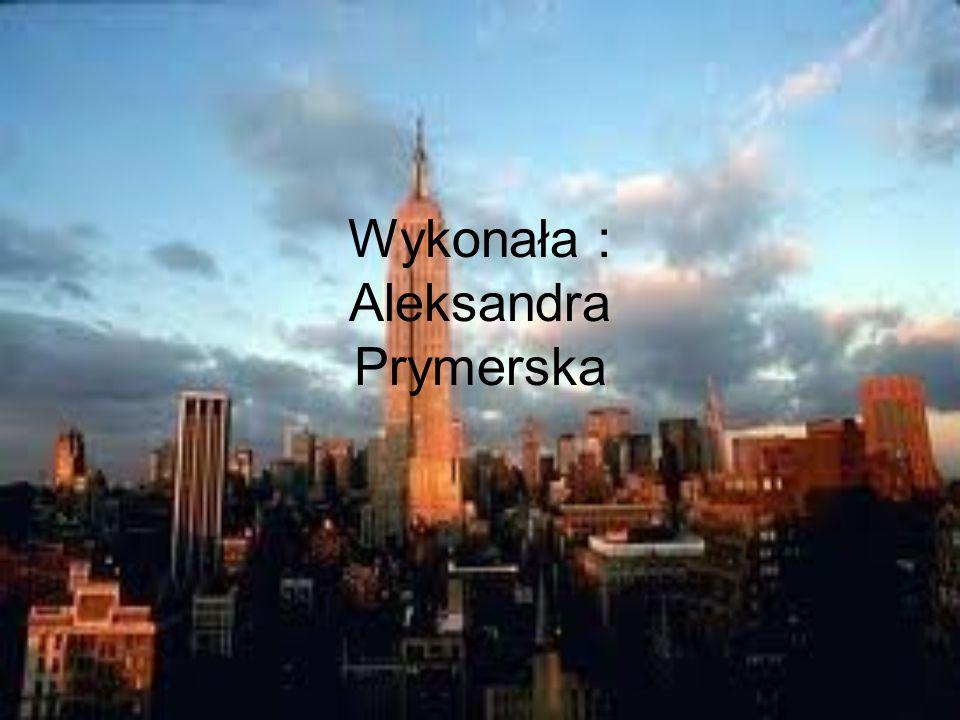 Wykonała : Aleksandra Prymerska
