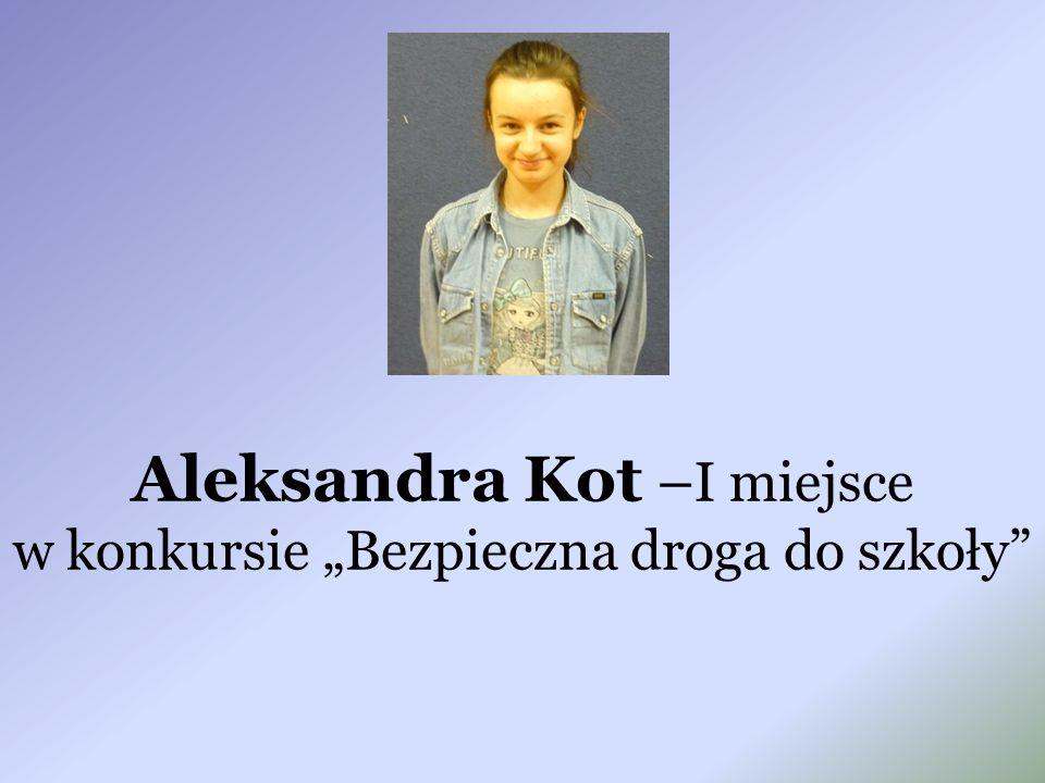 """Aleksandra Kot – I miejsce w konkursie """"Bezpieczna droga do szkoły"""""""