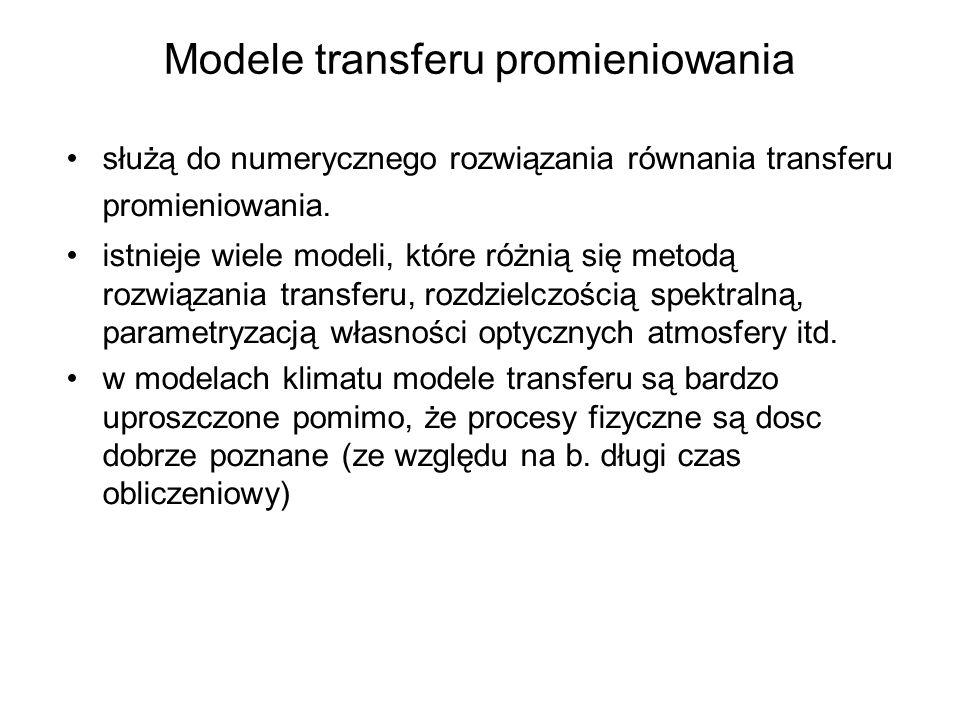 Modele transferu promieniowania służą do numerycznego rozwiązania równania transferu promieniowania.