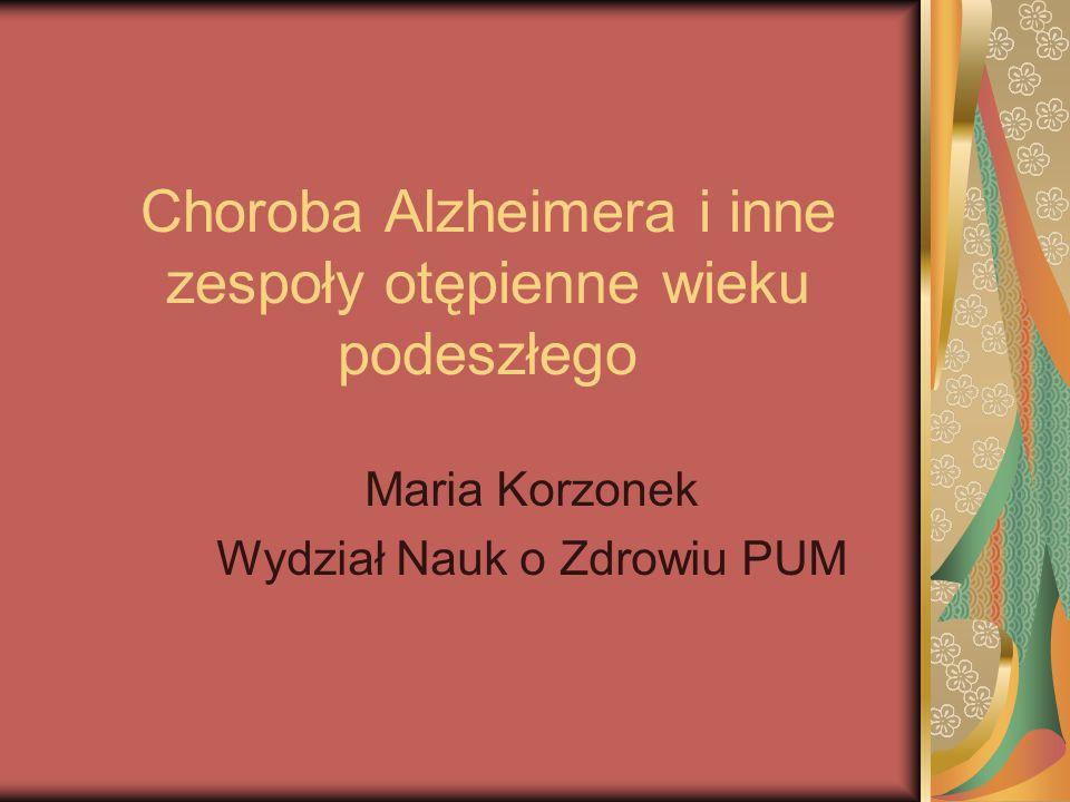 Choroba Alzheimera Stanowi najczęstszą przyczynę otępienia w wieku podeszłym Prowadzi do stopniowego pogorszenia pamięci i innych funkcji poznawczych Cechuje się charakterystycznymi zmianami neurozwyrodnieniowymi mózgu