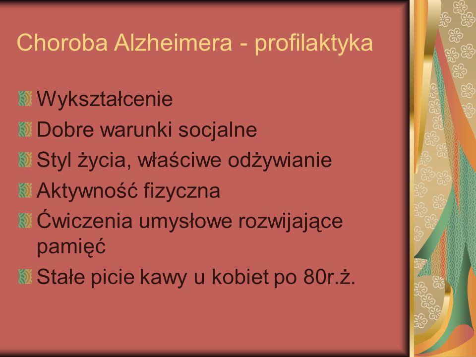 Choroba Alzheimera - profilaktyka Wykształcenie Dobre warunki socjalne Styl życia, właściwe odżywianie Aktywność fizyczna Ćwiczenia umysłowe rozwijają
