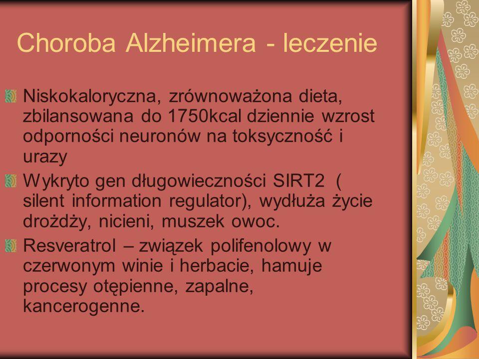 Choroba Alzheimera - leczenie Niskokaloryczna, zrównoważona dieta, zbilansowana do 1750kcal dziennie wzrost odporności neuronów na toksyczność i urazy