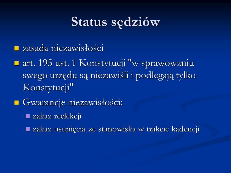 Status sędziów zasada niezawisłości zasada niezawisłości art. 195 ust. 1 Konstytucji