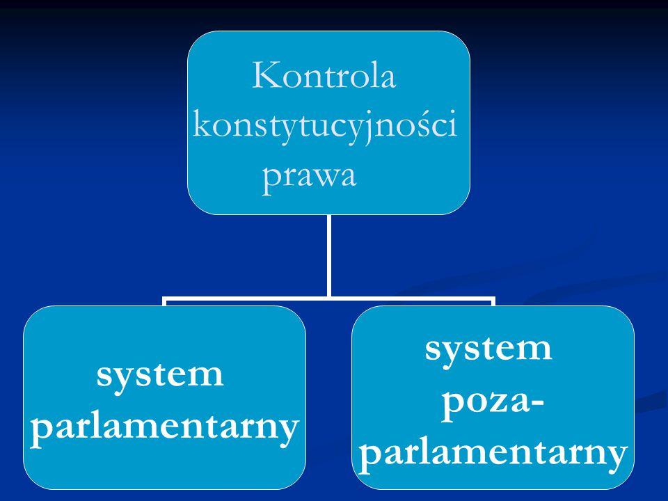 System parlamentarny kontrola sprawowana przez parlament in pleno kontrola sprawowana przez organy wewnątrz- parlamentarne