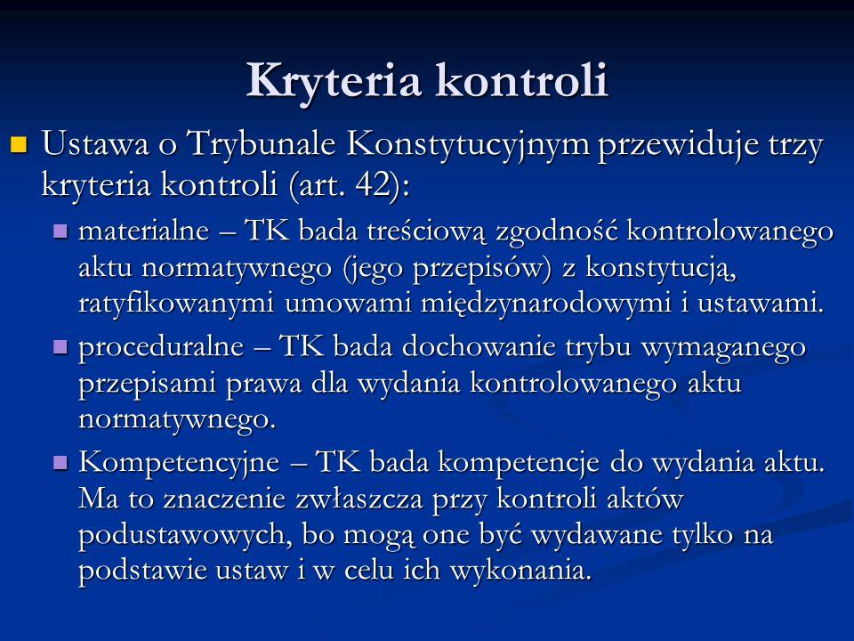 Kryteria kontroli Ustawa o Trybunale Konstytucyjnym przewiduje trzy kryteria kontroli (art. 42): Ustawa o Trybunale Konstytucyjnym przewiduje trzy kry