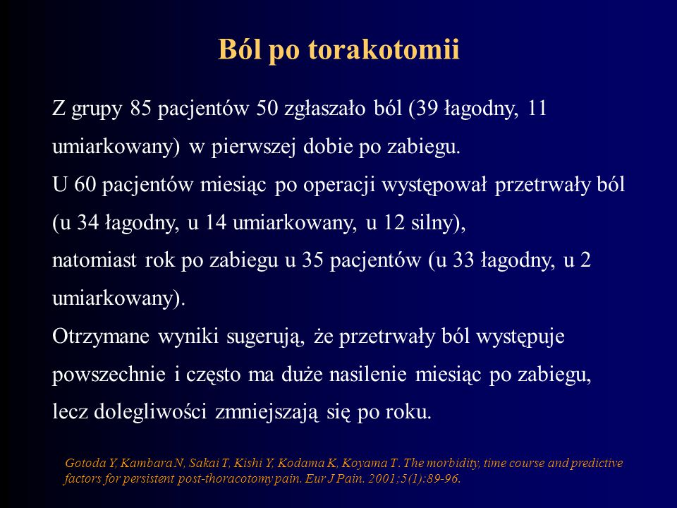 Gotoda Y, Kambara N, Sakai T, Kishi Y, Kodama K, Koyama T. The morbidity, time course and predictive factors for persistent post-thoracotomy pain. Eur