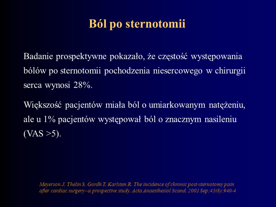 Meyerson J, Thelin S, Gordh T, Karlsten R. The incidence of chronic post-sternotomy pain after cardiac surgery--a prospective study. Acta Anaesthesiol
