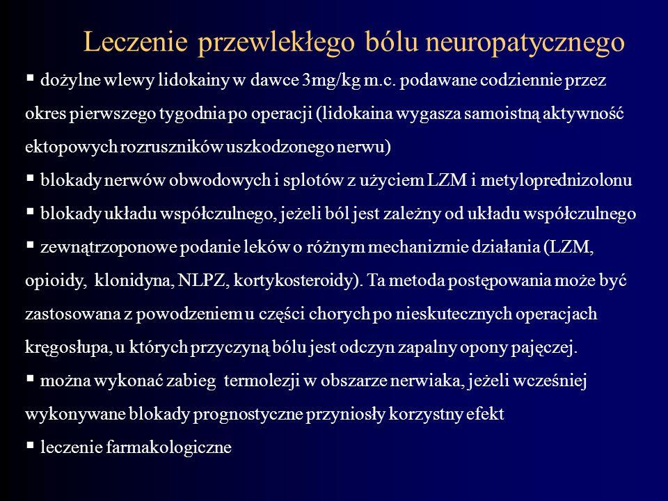  dożylne wlewy lidokainy w dawce 3mg/kg m.c. podawane codziennie przez okres pierwszego tygodnia po operacji (lidokaina wygasza samoistną aktywność e