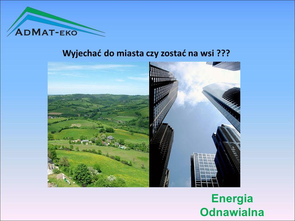 Energia Odnawialna Wyjechać do miasta czy zostać na wsi