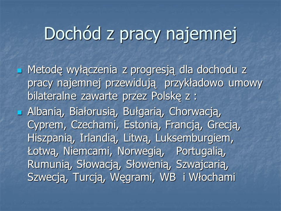 Dochód z pracy najemnej Metodę wyłączenia z progresją dla dochodu z pracy najemnej przewidują przykładowo umowy bilateralne zawarte przez Polskę z : M