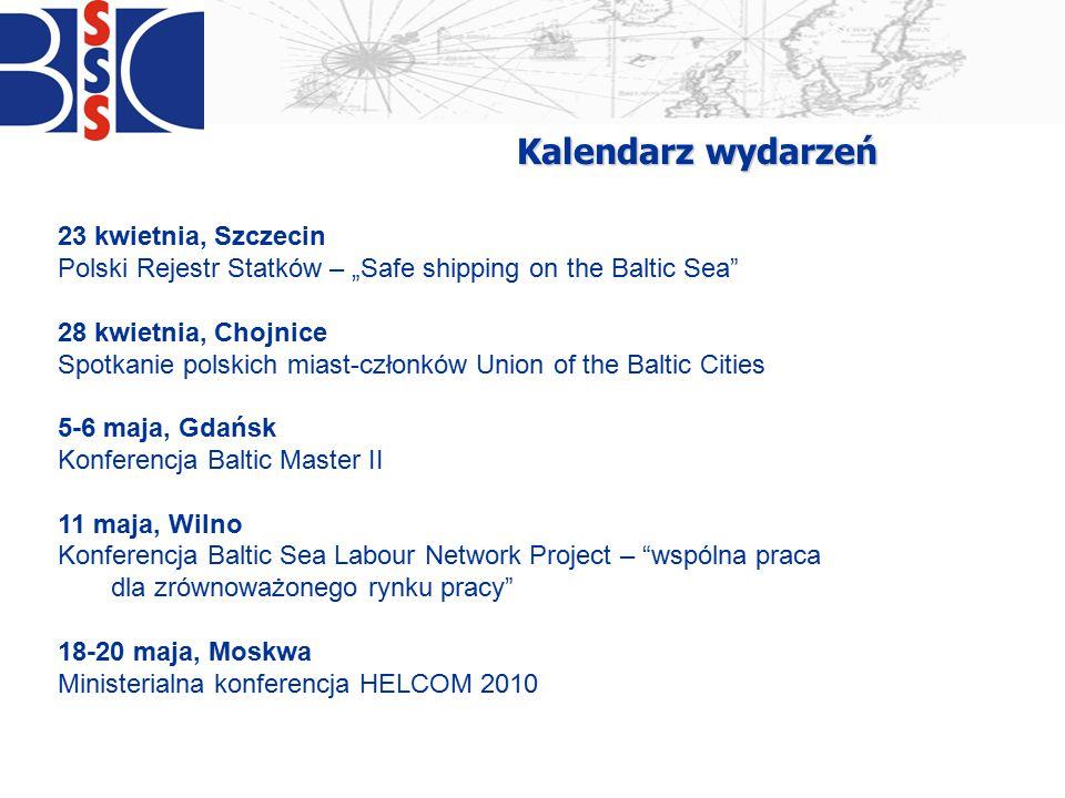 """23 kwietnia, Szczecin Polski Rejestr Statków – """"Safe shipping on the Baltic Sea"""" 28 kwietnia, Chojnice Spotkanie polskich miast-członków Union of the"""