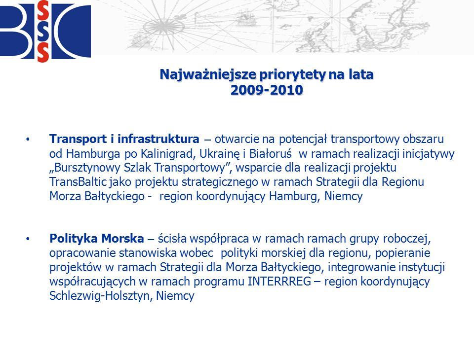 Najważniejsze priorytety na lata 2009-2010 Transport i infrastruktura – otwarcie na potencjał transportowy obszaru od Hamburga po Kalinigrad, Ukrainę