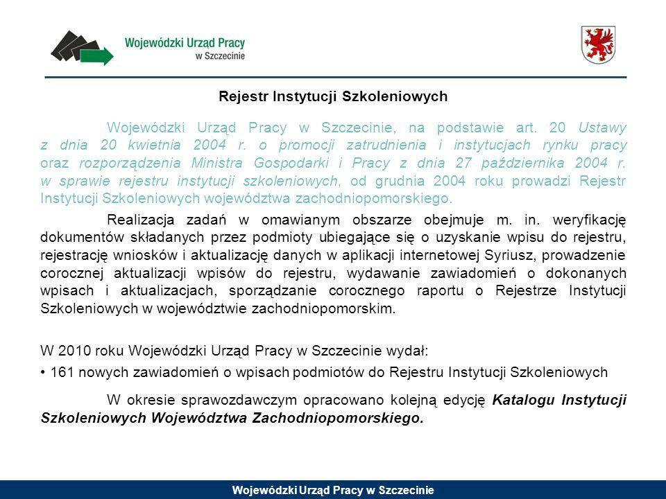 Wojewódzki Urząd Pracy w Szczecinie Rejestr Instytucji Szkoleniowych Wojewódzki Urząd Pracy w Szczecinie, na podstawie art. 20 Ustawy z dnia 20 kwietn