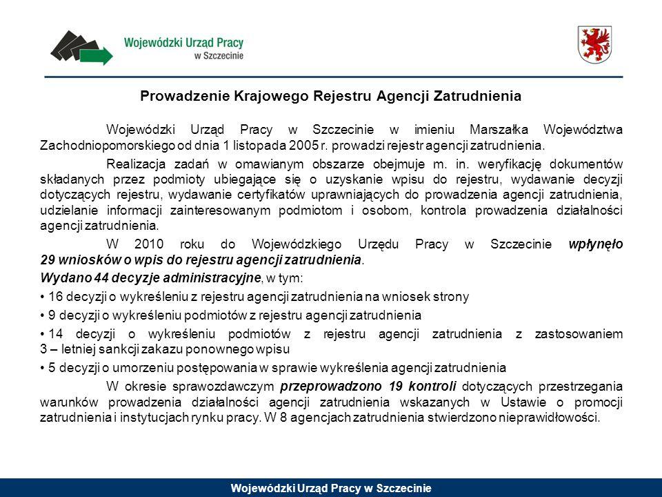 Wojewódzki Urząd Pracy w Szczecinie Prowadzenie Krajowego Rejestru Agencji Zatrudnienia Wojewódzki Urząd Pracy w Szczecinie w imieniu Marszałka Wojewó