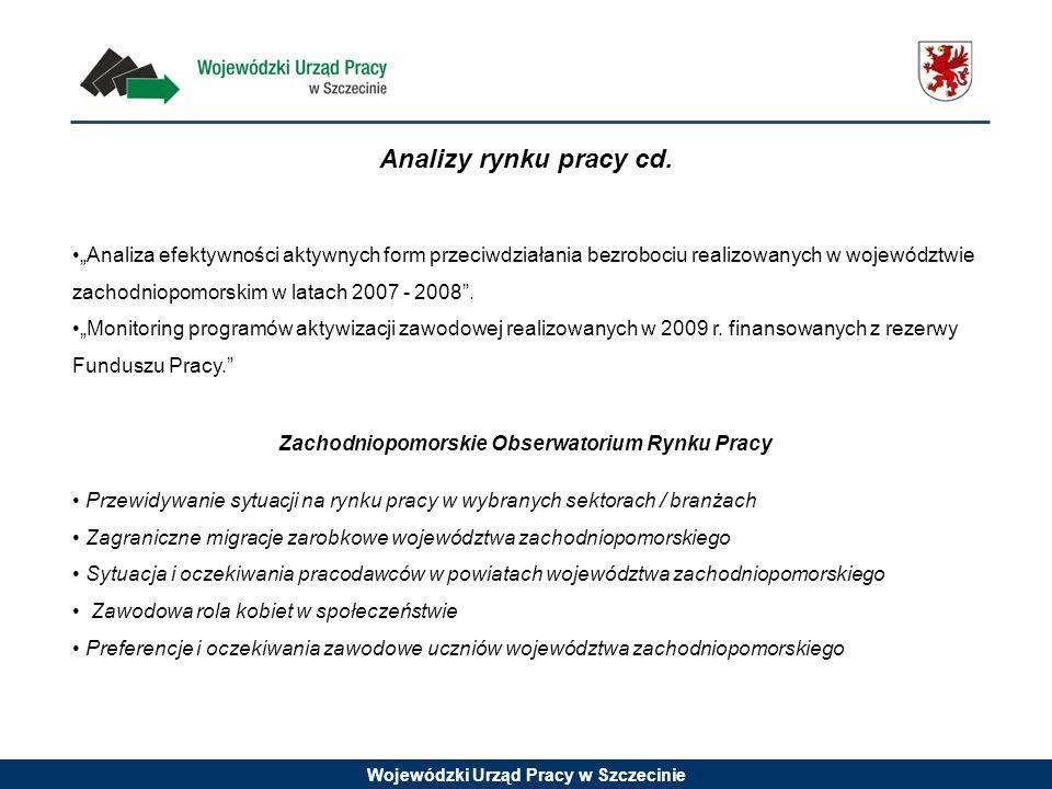 Wojewódzki Urząd Pracy w Szczecinie Analizy rynku pracy cd.