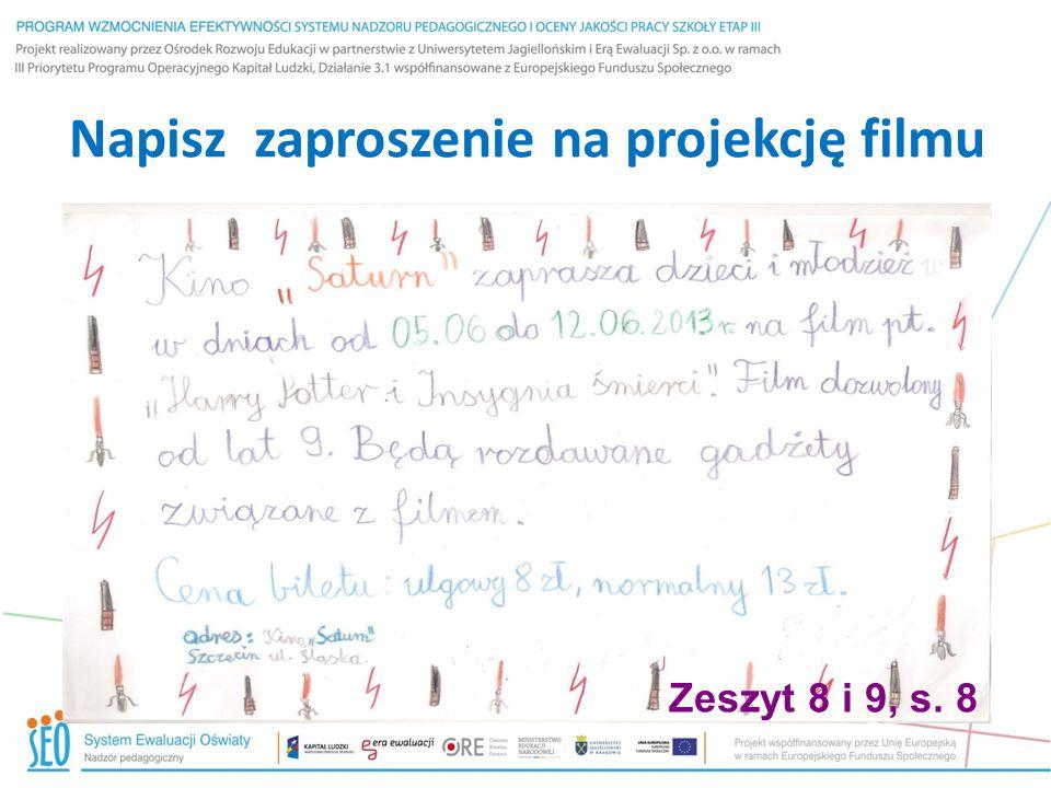 Napisz zaproszenie na projekcję filmu Zeszyt 8 i 9, s. 8
