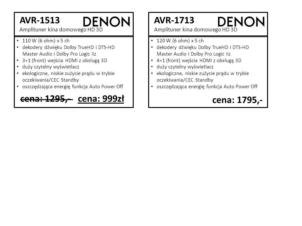 AVR-1513 Amplituner kina domowego HD 3D cena: 1295,- cena: 999zł 110 W (6 ohm) x 5 ch dekodery dźwięku Dolby TrueHD i DTS-HD Master Audio i Dolby Pro Logic IIz 3+1 (front) wejścia HDMI z obsługą 3D duży czytelny wyświetlacz ekologiczne, niskie zużycie prądu w trybie oczekiwania/CEC Standby oszczędzająca energię funkcja Auto Power Off AVR-1713 Amplituner kina domowego HD 3D cena: 1795,- 120 W (6 ohm) x 5 ch dekodery dźwięku Dolby TrueHD i DTS-HD Master Audio i Dolby Pro Logic IIz 4+1 (front) wejścia HDMI z obsługą 3D duży czytelny wyświetlacz ekologiczne, niskie zużycie prądu w trybie oczekiwania/CEC Standby oszczędzająca energię funkcja Auto Power Off