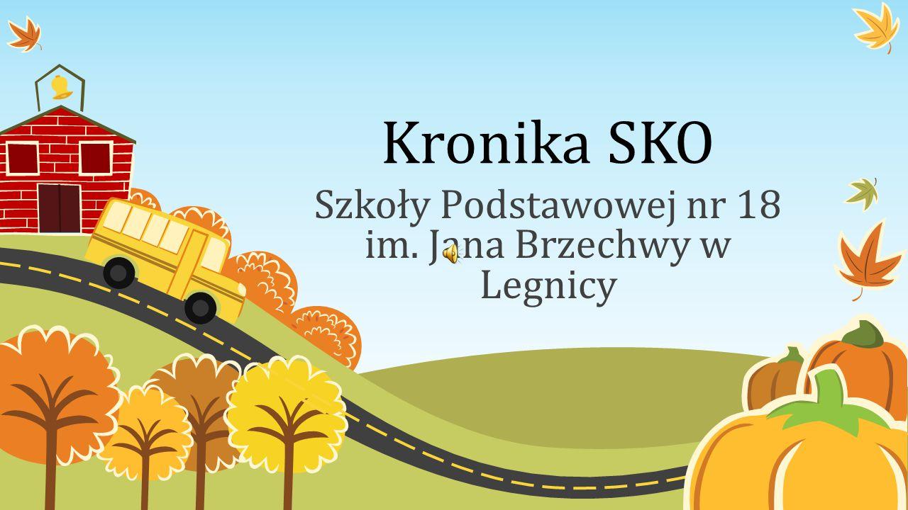 Kronika SKO Szkoły Podstawowej nr 18 im. Jana Brzechwy w Legnicy