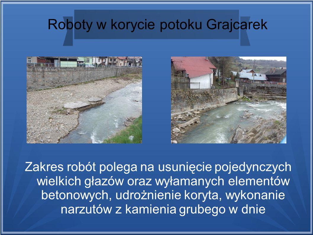 Roboty w korycie potoku Grajcarek Zakres robót polega na usunięcie pojedynczych wielkich głazów oraz wyłamanych elementów betonowych, udrożnienie koryta, wykonanie narzutów z kamienia grubego w dnie