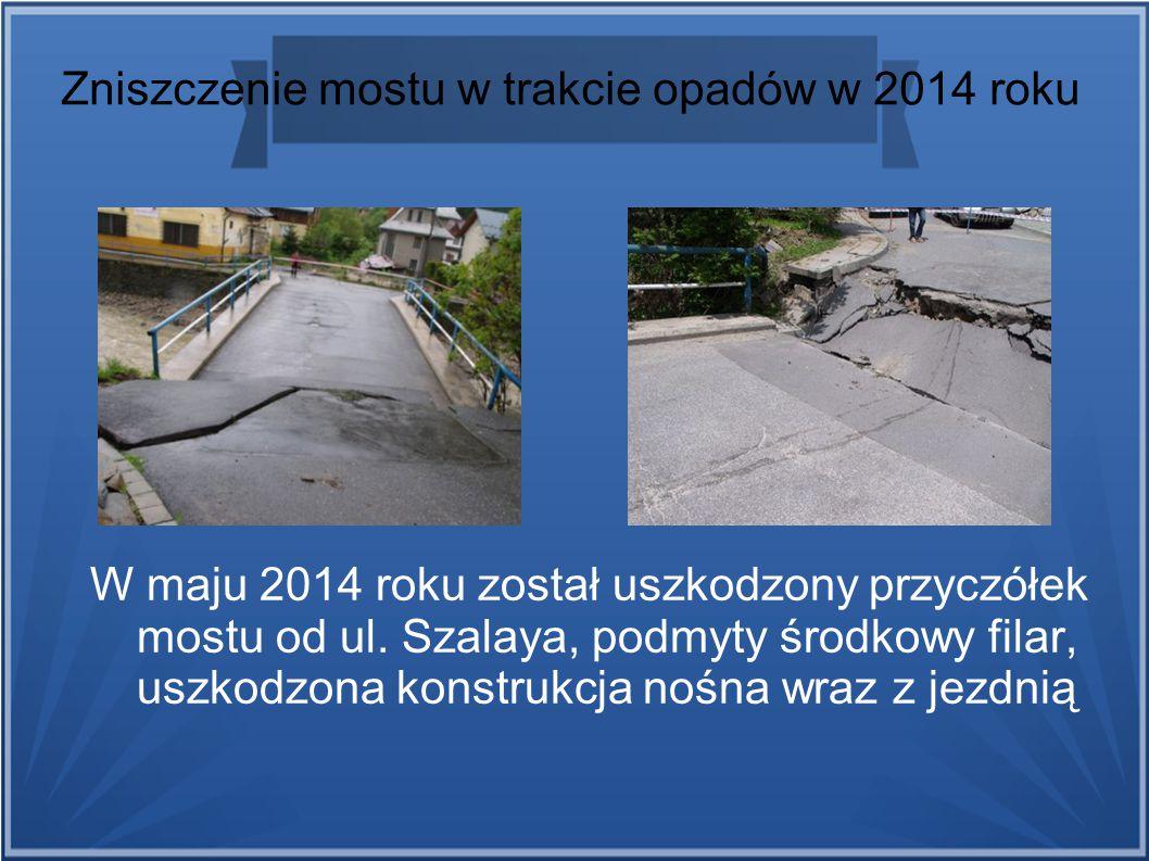 Zniszczenie mostu w trakcie opadów w 2014 roku W maju 2014 roku został uszkodzony przyczółek mostu od ul. Szalaya, podmyty środkowy filar, uszkodzona