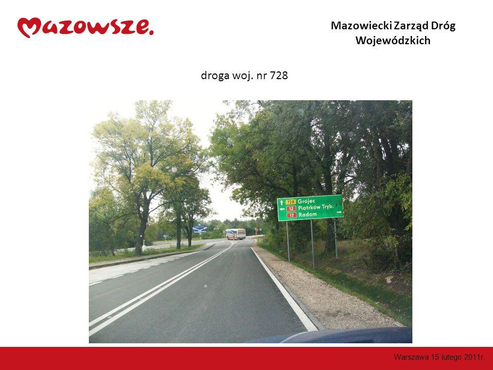 Mazowiecki Zarząd Dróg Wojewódzkich droga woj. nr 728 Warszawa 15 lutego 2011r.