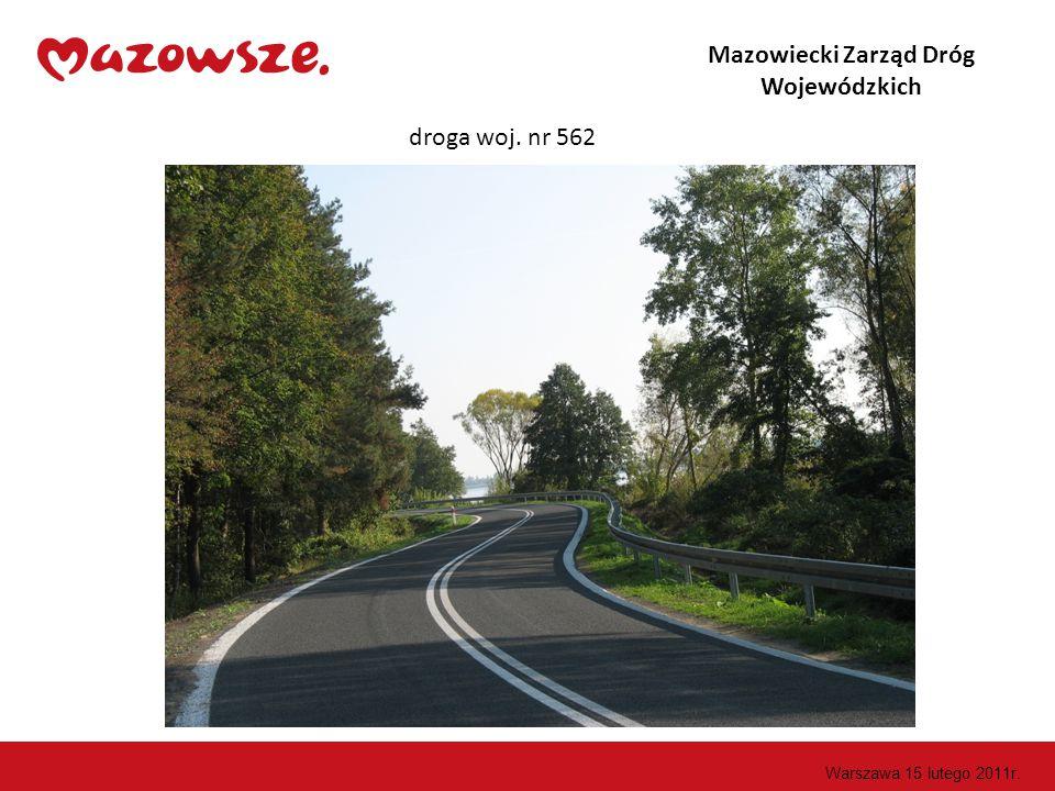 Mazowiecki Zarząd Dróg Wojewódzkich droga woj. nr 562 Warszawa 15 lutego 2011r.