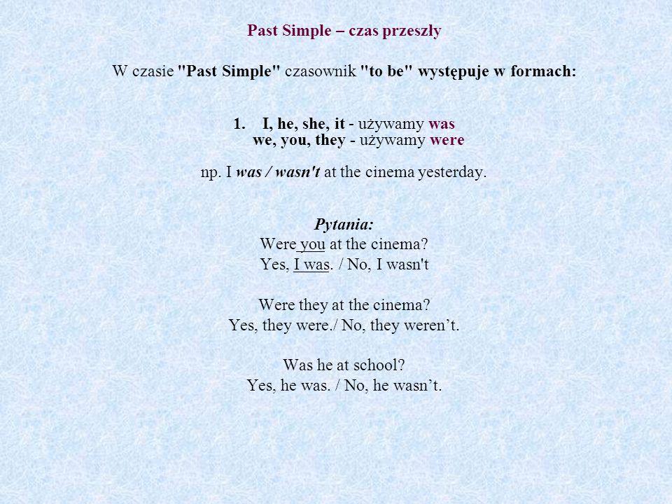 2.Inne czasowniki (regularne): Do czasownika w zdaniu oznajmującym dodajemy -ed/-d, np.