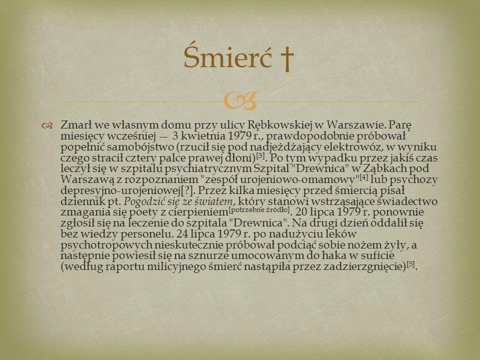   Zmarł we własnym domu przy ulicy Rębkowskiej w Warszawie.