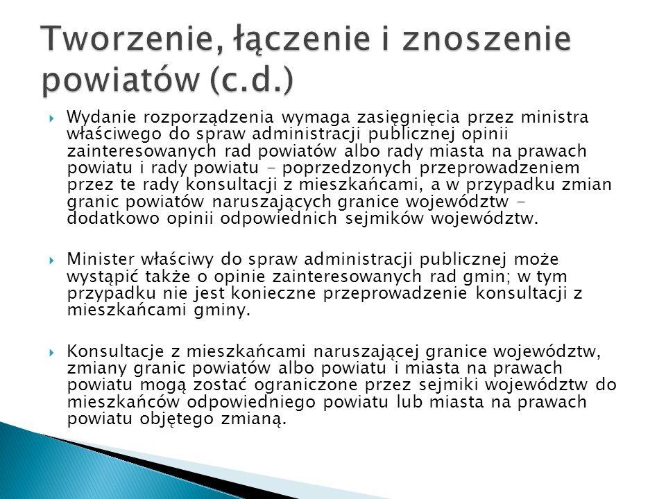 Wydanie rozporządzenia wymaga zasięgnięcia przez ministra właściwego do spraw administracji publicznej opinii zainteresowanych rad powiatów albo rad