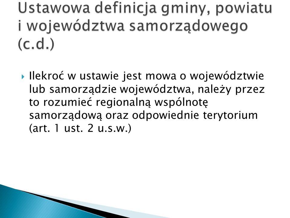  Ilekroć w ustawie jest mowa o województwie lub samorządzie województwa, należy przez to rozumieć regionalną wspólnotę samorządową oraz odpowiednie t