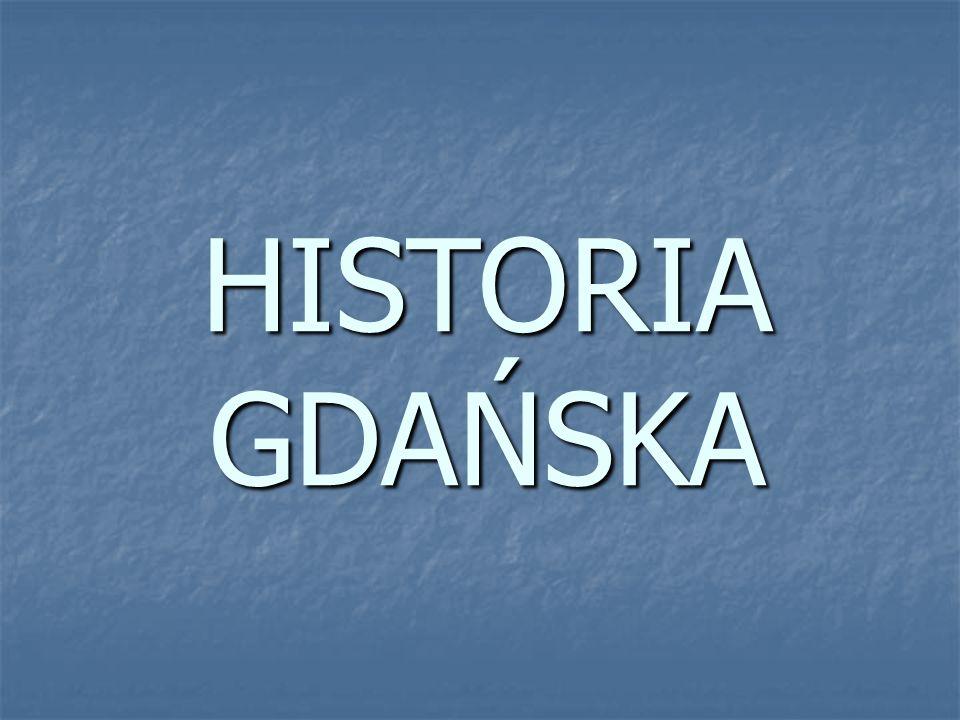 HISTORIA GDAŃSKA
