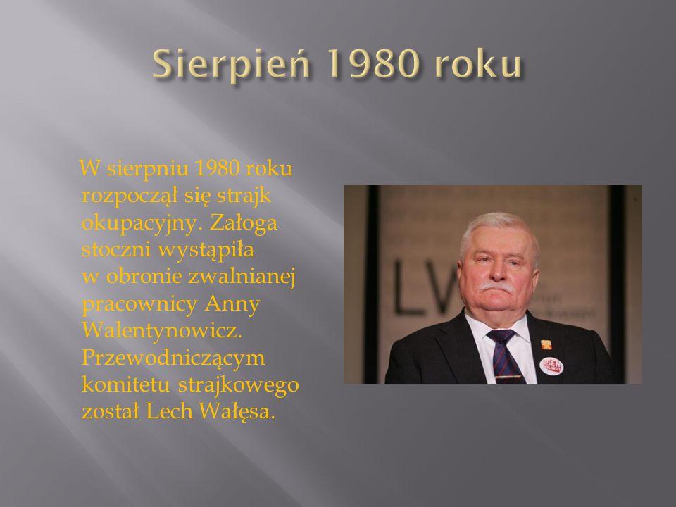 W sierpniu 1980 roku rozpoczął się strajk okupacyjny. Załoga stoczni wystąpiła w obronie zwalnianej pracownicy Anny Walentynowicz. Przewodniczącym kom
