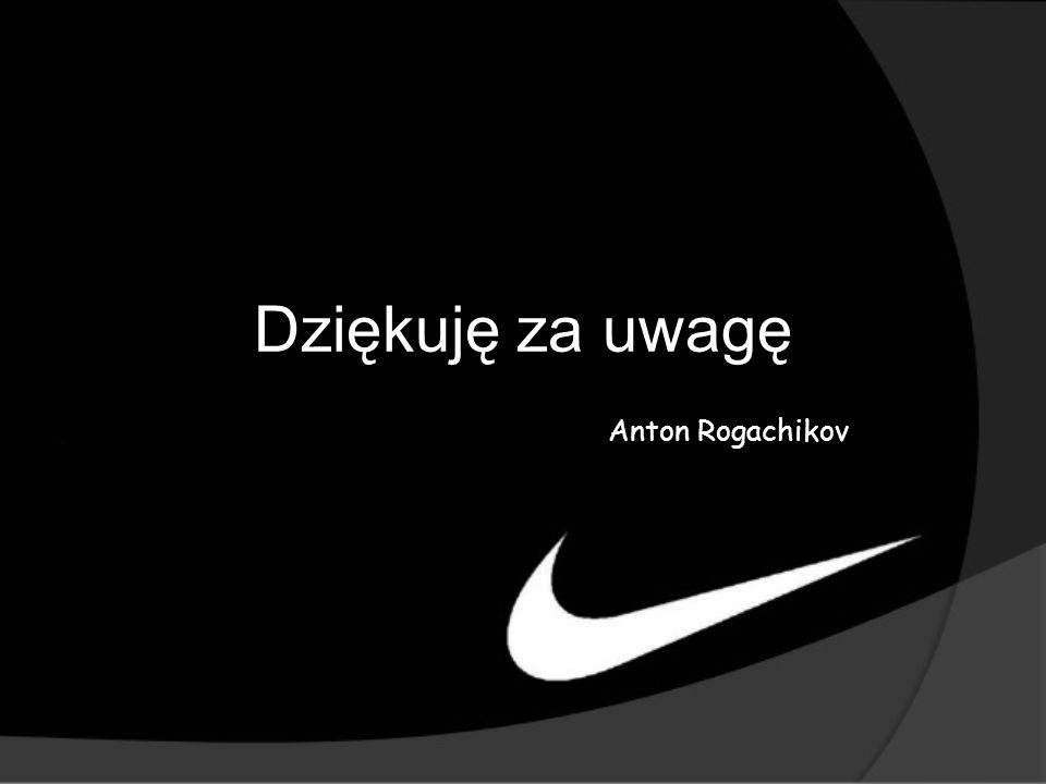 Dziękuję za uwagę Anton Rogachikov