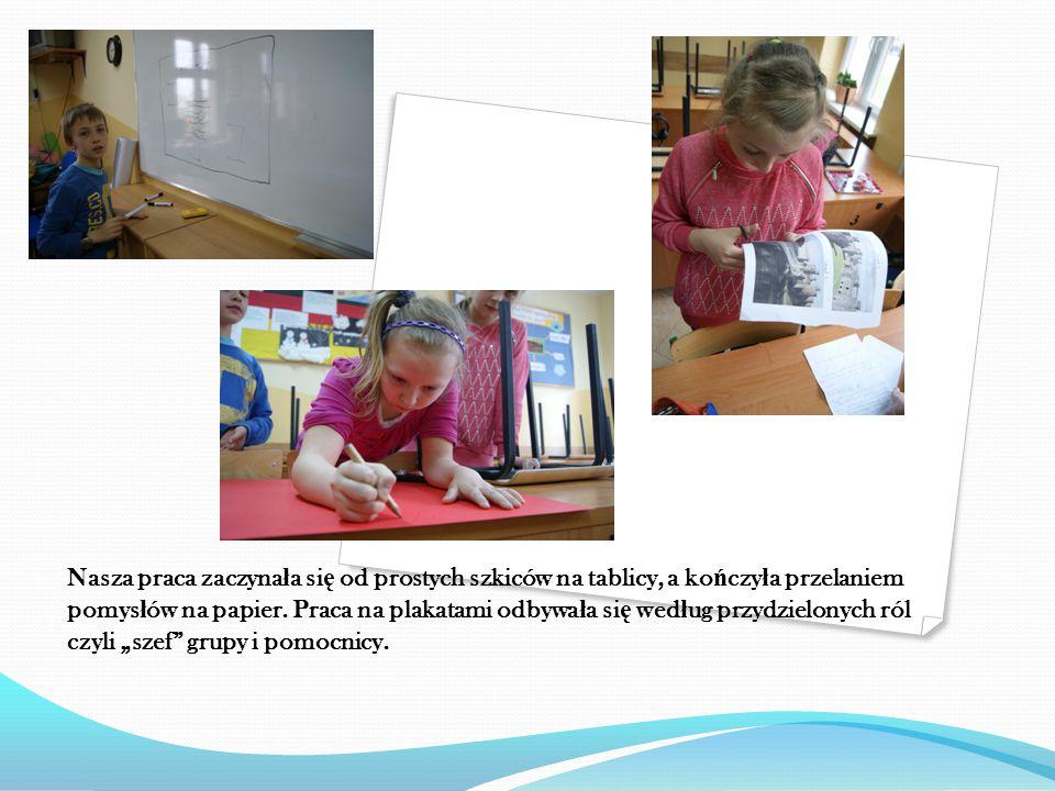 Nasza praca zaczyna ł a si ę od prostych szkiców na tablicy, a ko ń czy ł a przelaniem pomys ł ów na papier.