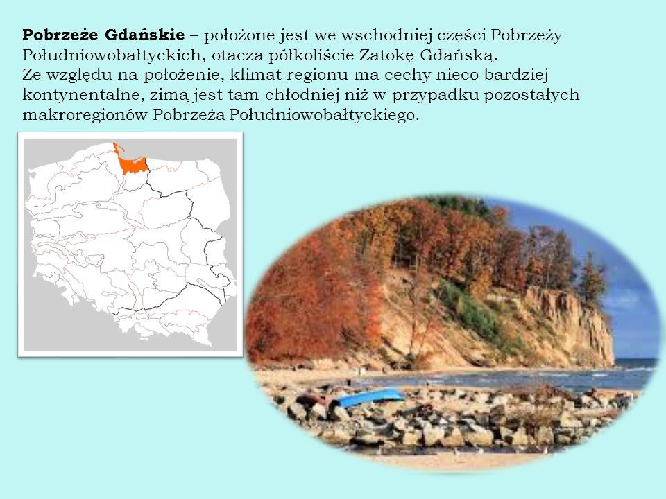 Pobrzeże Gdańskie – położone jest we wschodniej części Pobrzeży Południowobałtyckich, otacza półkoliście Zatokę Gdańską. Ze względu na położenie, klim