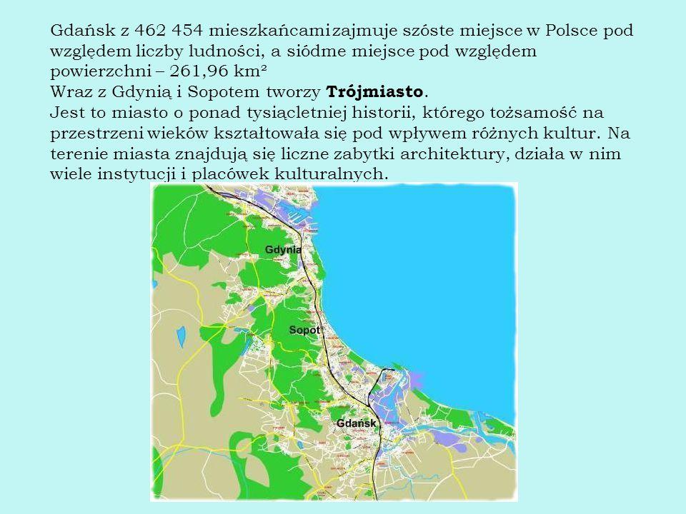 Gdańsk z 462 454 mieszkańcami zajmuje szóste miejsce w Polsce pod względem liczby ludności, a siódme miejsce pod względem powierzchni – 261,96 km² Wra