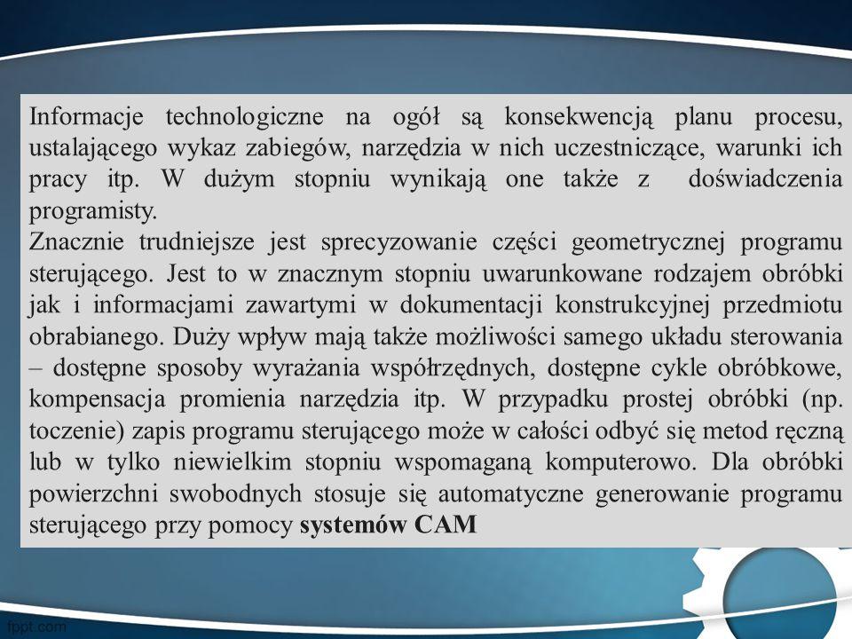 Informacje technologiczne na ogół są konsekwencją planu procesu, ustalającego wykaz zabiegów, narzędzia w nich uczestniczące, warunki ich pracy itp. W