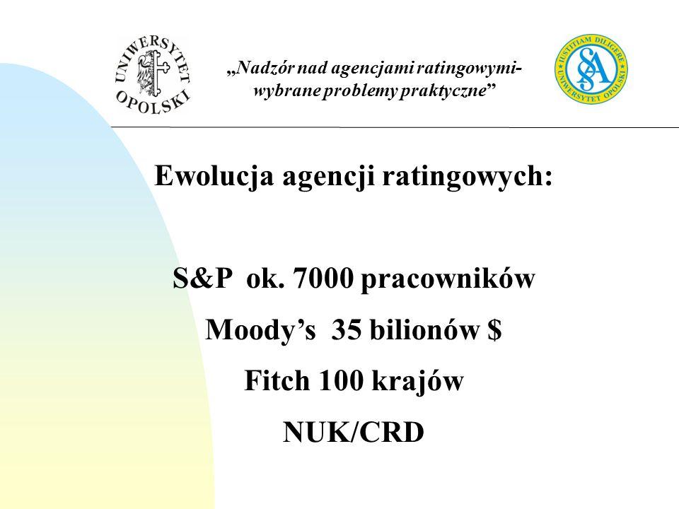 """""""Nadzór nad agencjami ratingowymi- wybrane problemy praktyczne Ewolucja agencji ratingowych: S&P ok."""
