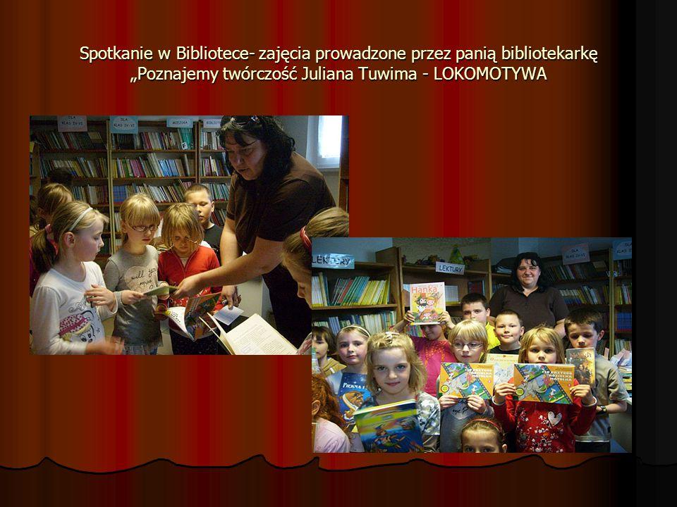 """Spotkanie w Bibliotece- zajęcia prowadzone przez panią bibliotekarkę """"Poznajemy twórczość Juliana Tuwima - LOKOMOTYWA"""