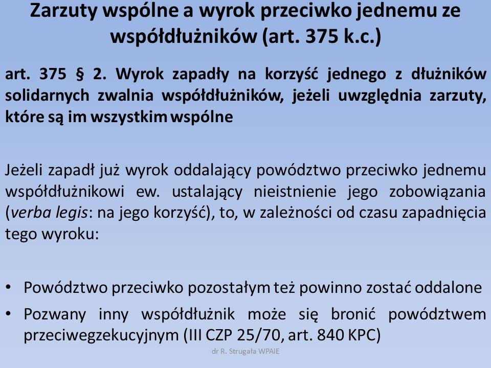 Zarzuty wspólne a wyrok przeciwko jednemu ze współdłużników (art. 375 k.c.) art. 375 § 2. Wyrok zapadły na korzyść jednego z dłużników solidarnych zwa