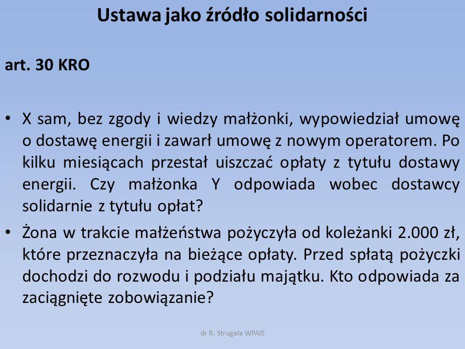 Ustawa jako źródło solidarności art. 30 KRO X sam, bez zgody i wiedzy małżonki, wypowiedział umowę o dostawę energii i zawarł umowę z nowym operatorem