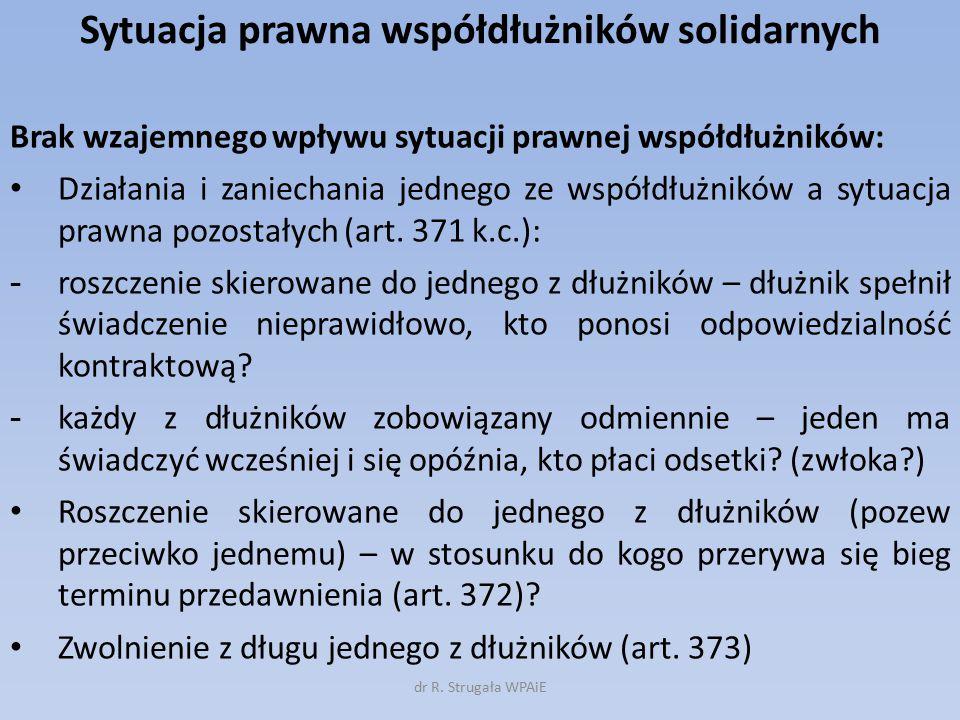 Sytuacja prawna współdłużników solidarnych Istnienie wzajemnego wpływu sytuacji prawnej współdłużników: Nowacja z jednym z dłużników (art.