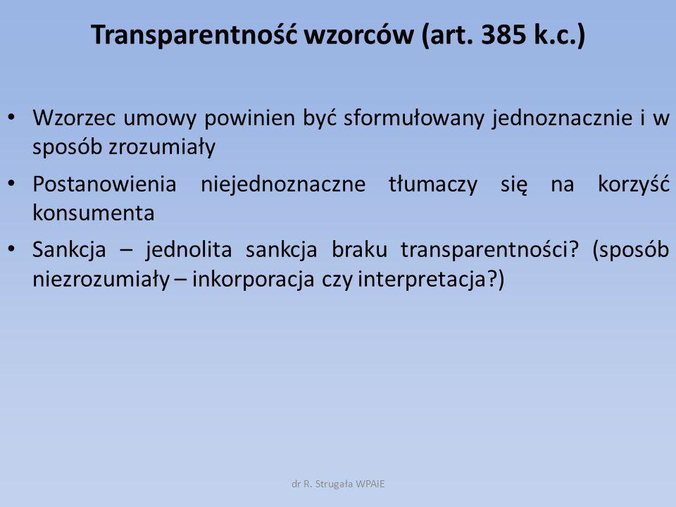 Transparentność wzorców (art. 385 k.c.) Wzorzec umowy powinien być sformułowany jednoznacznie i w sposób zrozumiały Postanowienia niejednoznaczne tłum