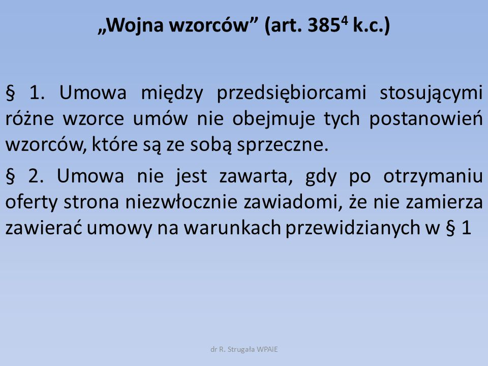 """""""Wojna wzorców (art.385 4 k.c.) § 1."""