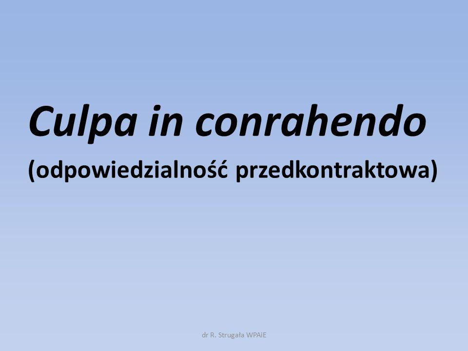 Culpa in conrahendo (odpowiedzialność przedkontraktowa) dr R. Strugała WPAiE