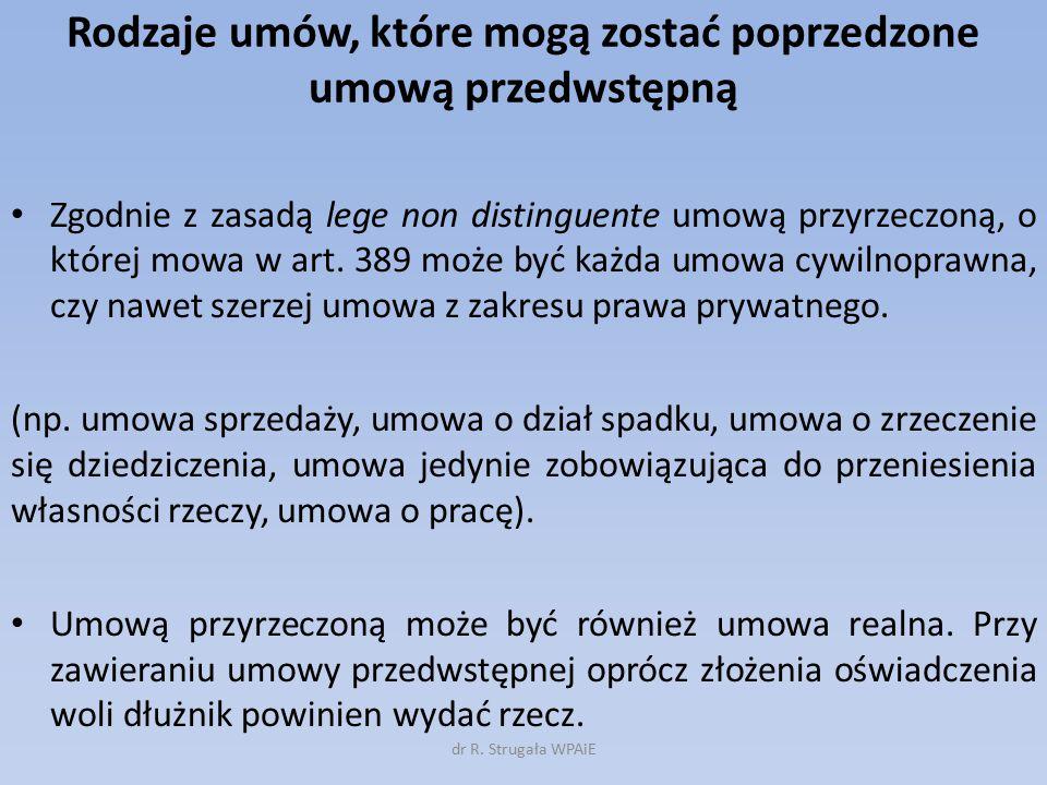 Rodzaje umów, które mogą zostać poprzedzone umową przedwstępną Zgodnie z zasadą lege non distinguente umową przyrzeczoną, o której mowa w art.