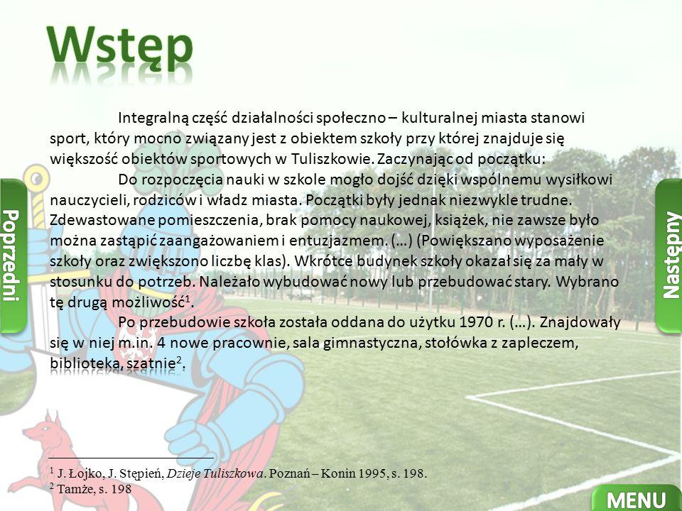 1 J. Łojko, J. Stępień, Dzieje Tuliszkowa. Poznań – Konin 1995, s. 198. 2 Tamże, s. 198