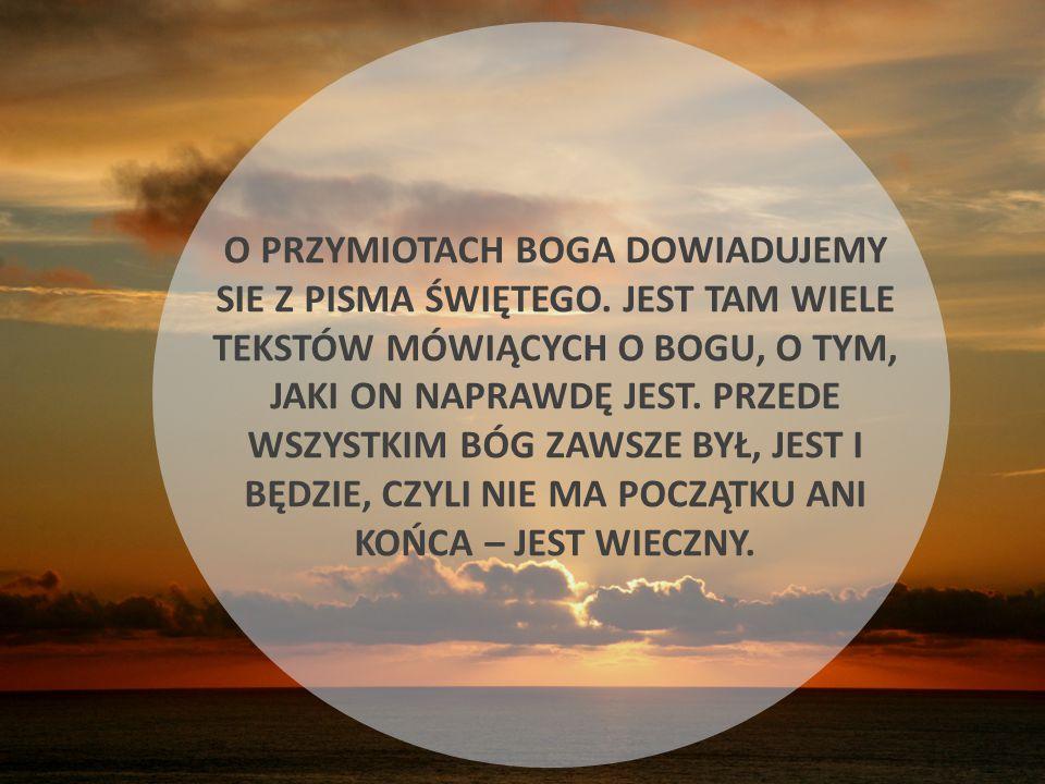 O PRZYMIOTACH BOGA DOWIADUJEMY SIE Z PISMA ŚWIĘTEGO.