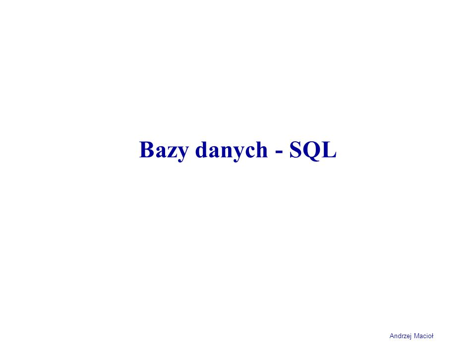 Andrzej Macioł Tabele Tworzenie tabeli trwałych CREATE TABLE nazwa_tabeli ( nazwa_kolumny1 typ_danych1 DEFAULT wartosc_domyslna1 CHECK warunek_kontrolny1, nazwa_kolumny1 typ_danych1 DEFAULT wartosc_domyslna1 CHECK warunek_kontrolny1,............);